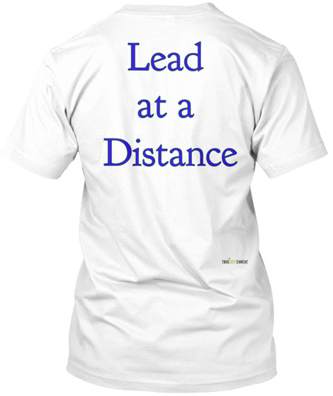 Lead  At A  Distance White T-Shirt Back