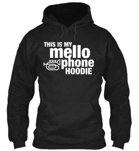 This Is My Mello Phone Hoodie  Black Sweatshirt Front
