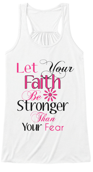 Let Your Faith Be Stronger Than Your Fear White Women's Tank Top Front