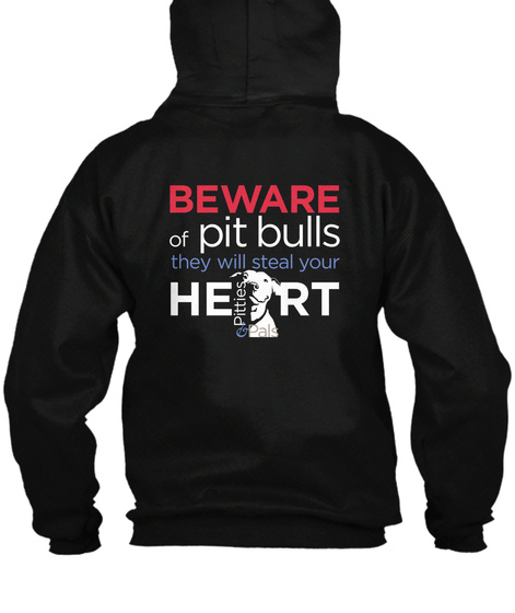 Beware Of Pit Bulls They Will Steal Your Heart Black T-Shirt Back