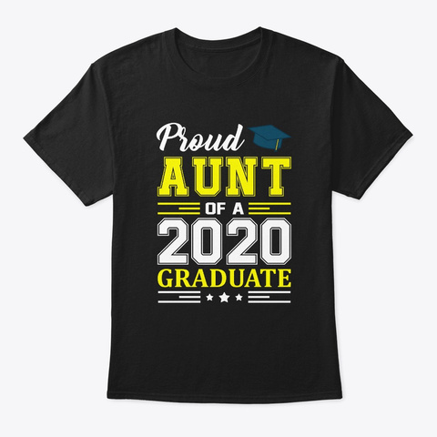 Proud Aunt Of A 2020 Graduate Graduation Black T-Shirt Front