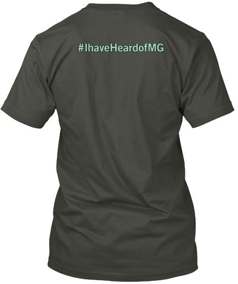Ihaveheardof Mg Go Fund Me.Com/Stompoutmg Smoke Gray T-Shirt Back