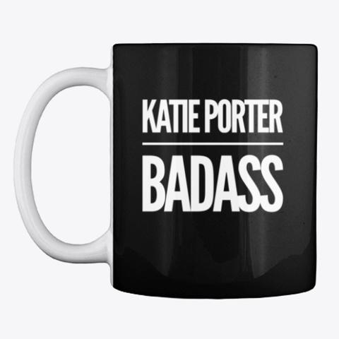 Katie Porter. Badass! Black T-Shirt Front