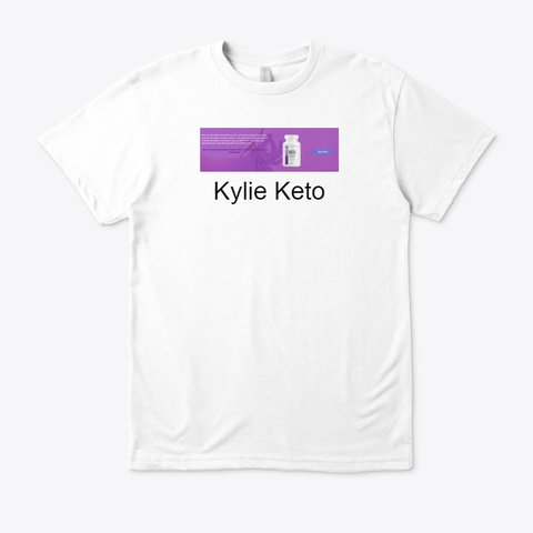 Kylie Keto   # 1 Weight Loss Supplement White T-Shirt Front