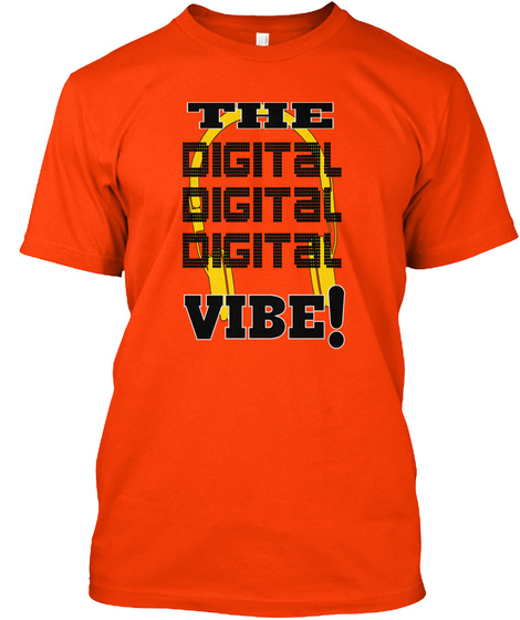 The Digital Digital Digital Vibe! Orange T-Shirt Front