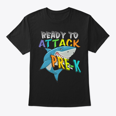 Ready To Attack Pre K Shark Back School Black T-Shirt Front