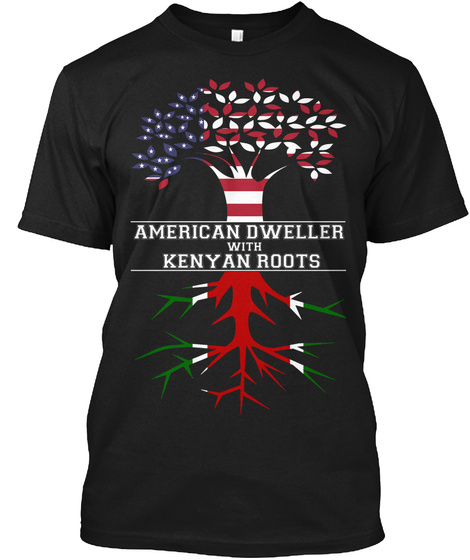 American Dweller With Kenyan Roots Black T-Shirt Front