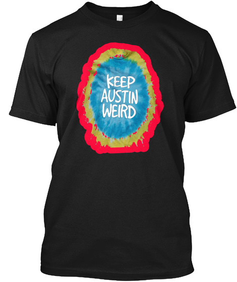 Keep Austin Weird Black T-Shirt Front