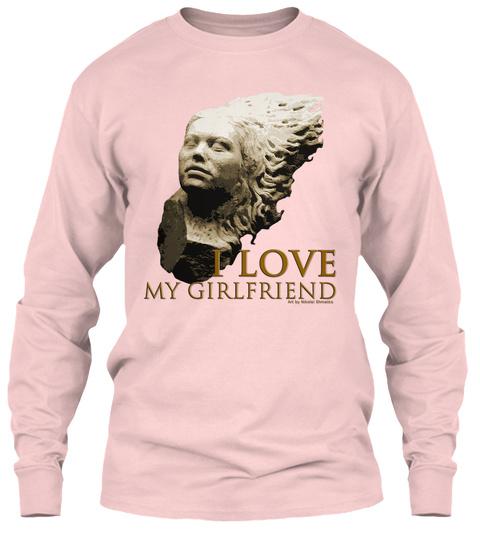 I Love My Girlfriend Light Pink T-Shirt Front