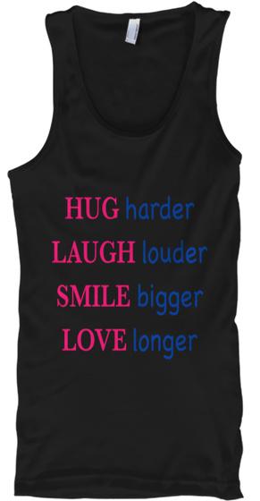 Hug Laugh Smile Love Black T-Shirt Front