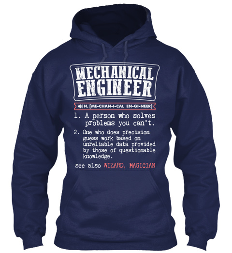Mechanical Engineer Funny!! Navy T-Shirt Front