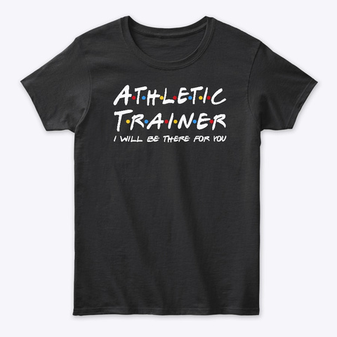 Athletic Trainer  Gifts Black T-Shirt Front
