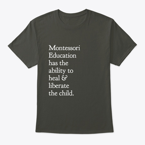 Montessori As An Act Of Liberation Smoke Gray T-Shirt Front