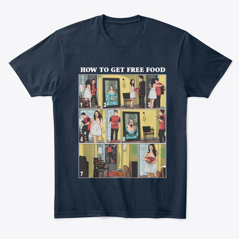 How To Get Free Food! New Navy T-Shirt Front