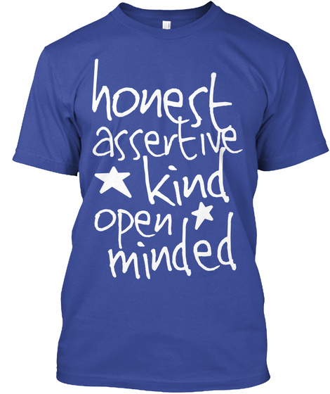 Honest Assertive Kind Open Minded Deep Royal T-Shirt Front