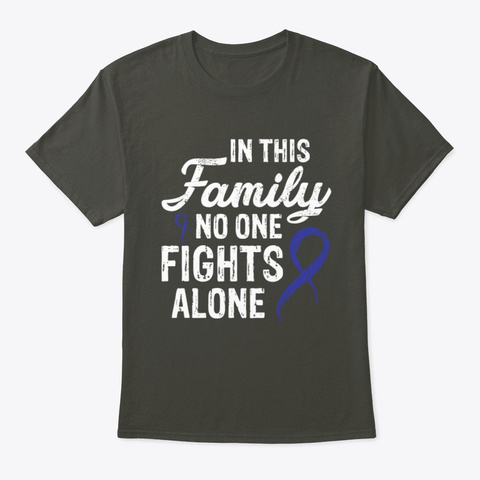 No One Fights Alone Colon Cancer T Smoke Gray T-Shirt Front