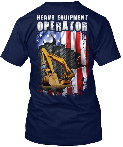 Proud Heavy Equipment Operator Navy T-Shirt Back