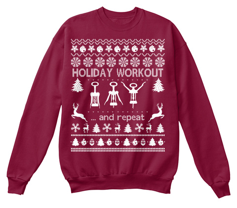 Holiday Workout ...And Repeat Cardinal  T-Shirt Front