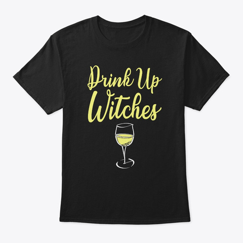 Halloween Drinking Drink Up Witches Black T-Shirt Front