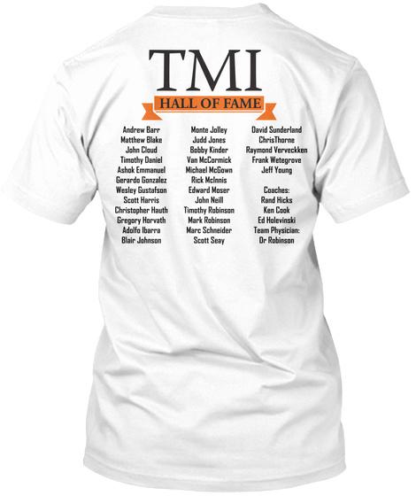 Tmi Hall Of Fame White T-Shirt Back