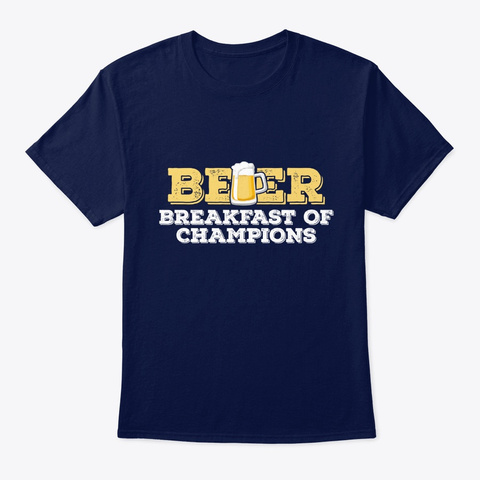 Beer Breakfast Of Champions Navy T-Shirt Front