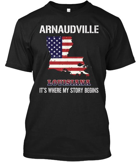 Arnaudville La   Story Begins Black T-Shirt Front