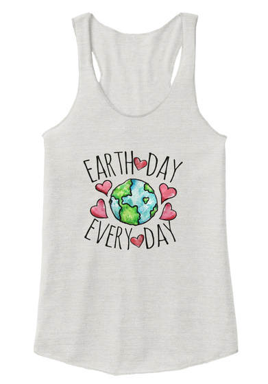 Earth Day Every Day Eco Ivory  T-Shirt Front