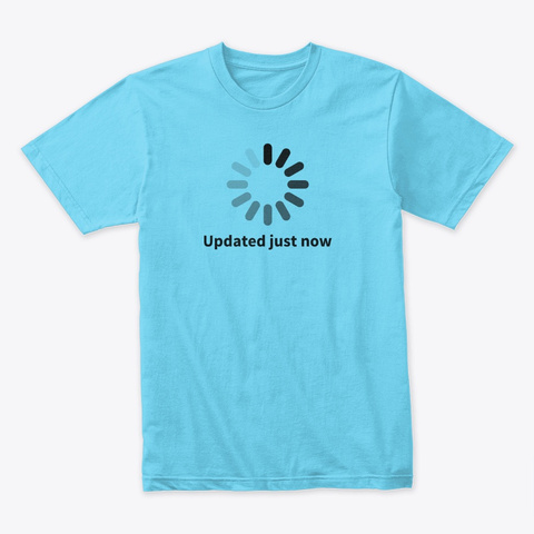 Updated Just Now Tahiti Blue T-Shirt Front