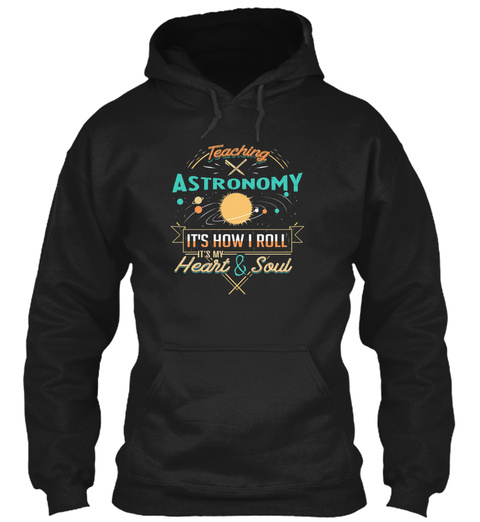 Teaching Astronomy How I Roll Black T-Shirt Front