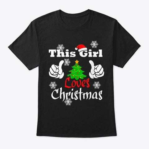This Girl Loves Christmas Funny Weihnach Black T-Shirt Front