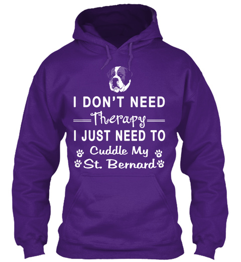 I Don't Need Therapy I Just Need To Cuddle My St. Bernard Purple T-Shirt Front