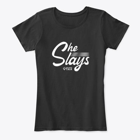 She Slays Black T-Shirt Front