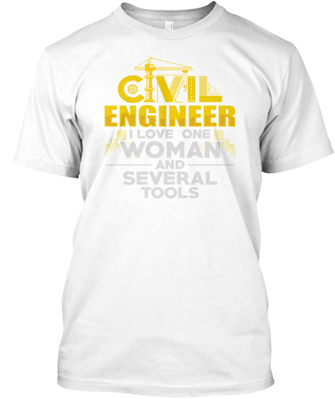 Civil Engineer Funny Engineering White T-Shirt Front