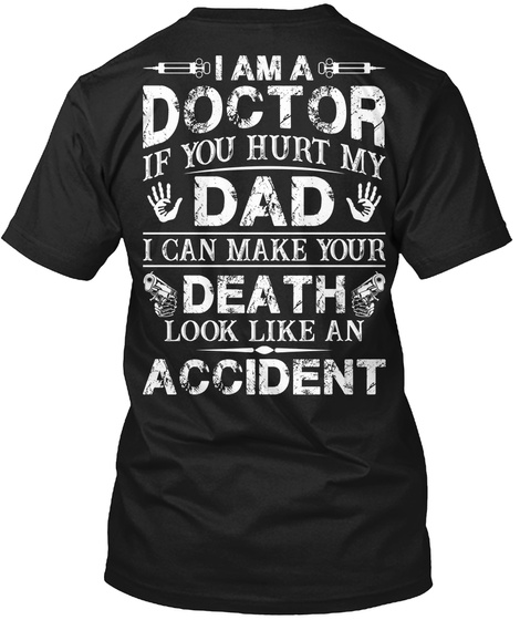 I Am A Doctor T Shirts Black T-Shirt Back