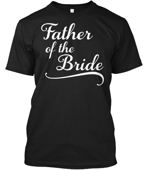 Father Of The Bride Black T-Shirt Front