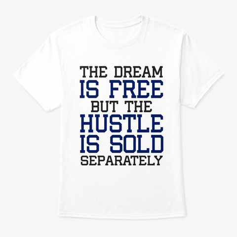 Hustle Sold Separately Shirt White Maglietta Front