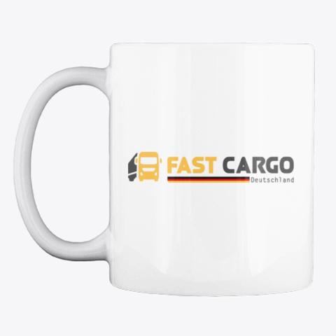 Fast Cargo Deu   Mug [White] White T-Shirt Front
