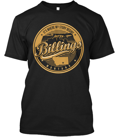 It's Where My Story Begins Billings Montana Black T-Shirt Front