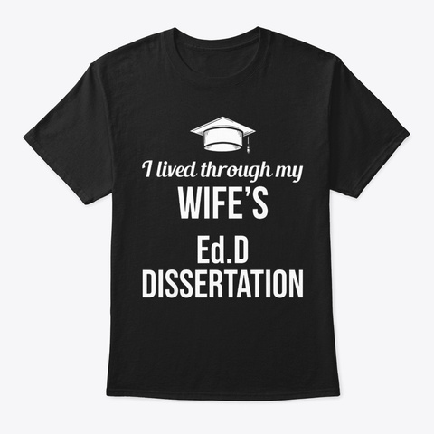 Ed D Doctor Of Education Wife Doctorate G Black T-Shirt Front