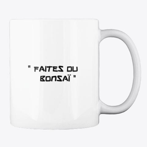 """ Faites Du Bonsaï "" White T-Shirt Back"