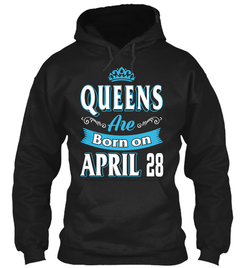 Queens Are Born On April 28 Birthday Black T-Shirt Front