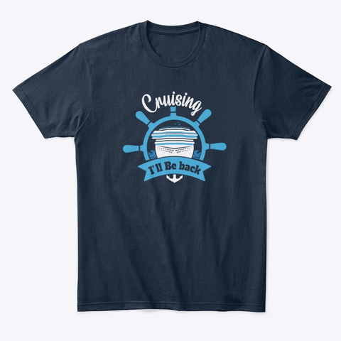 Cruising I Will Be Back New Navy T-Shirt Front