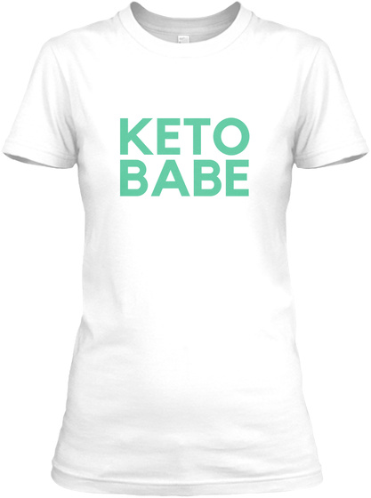 Keto Babe Women's Tee And Tank White T-Shirt Front