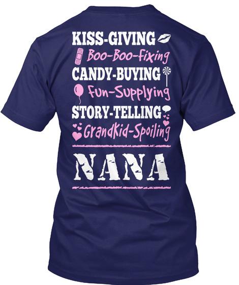 Proud Nana Kiss Giving Boo Boo Fixing Candy Buying Fun Supplying Story Telling Grandkid Spoiling Nana Navy T-Shirt Back