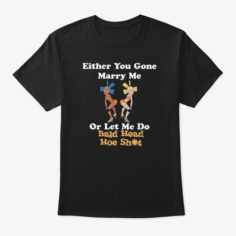Either You Gone Shirt Black T-Shirt Front