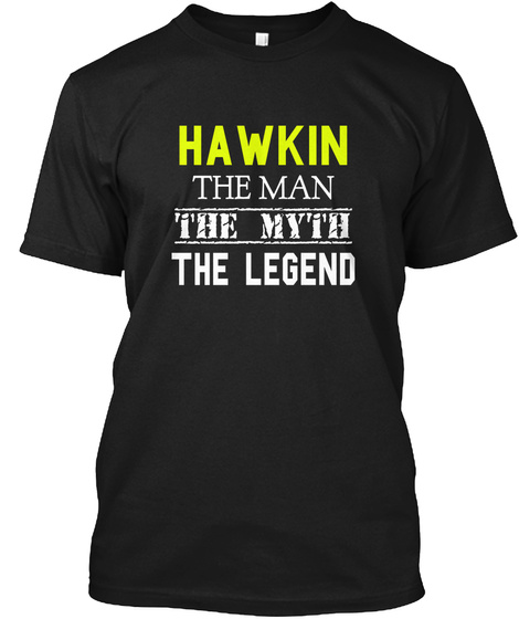 Hawkin The Man The Myth The Legend Black T-Shirt Front