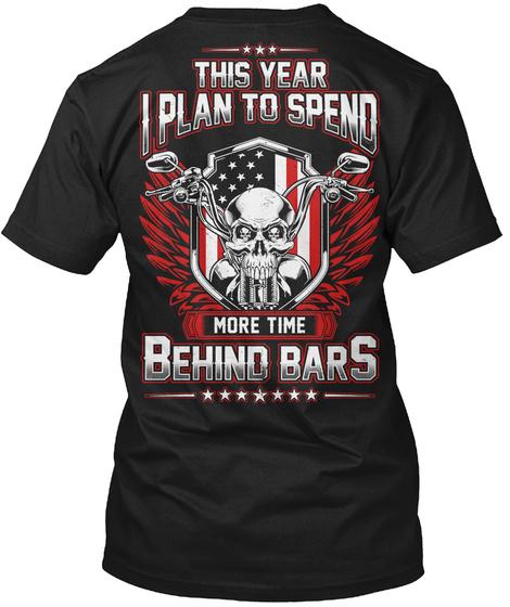 More Time Behind Bars! Black T-Shirt Back