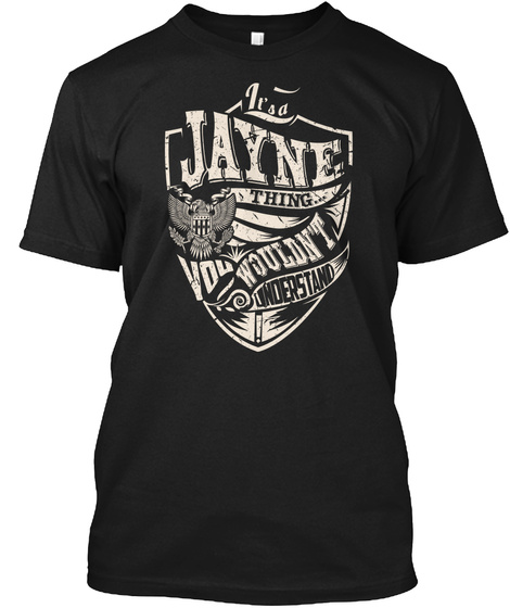 It's A Jayne Thing Black T-Shirt Front