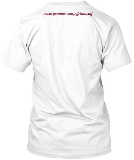 Www.Youtube.Com/C/Friduwulf White T-Shirt Back