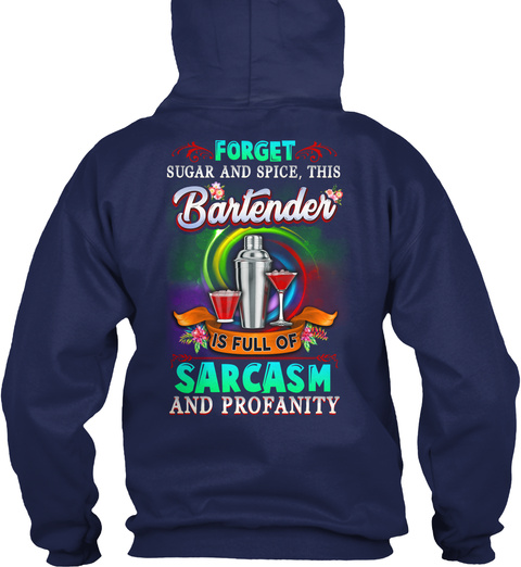 Bartender Is Full Of Sarcasm N Profanity Navy T-Shirt Back